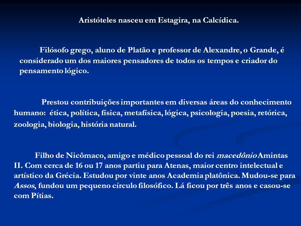 Aristóteles nasceu em Estagira, na Calcídica. Filósofo grego, aluno de Platão e professor de Alexandre, o Grande, é considerado um dos maiores pensado