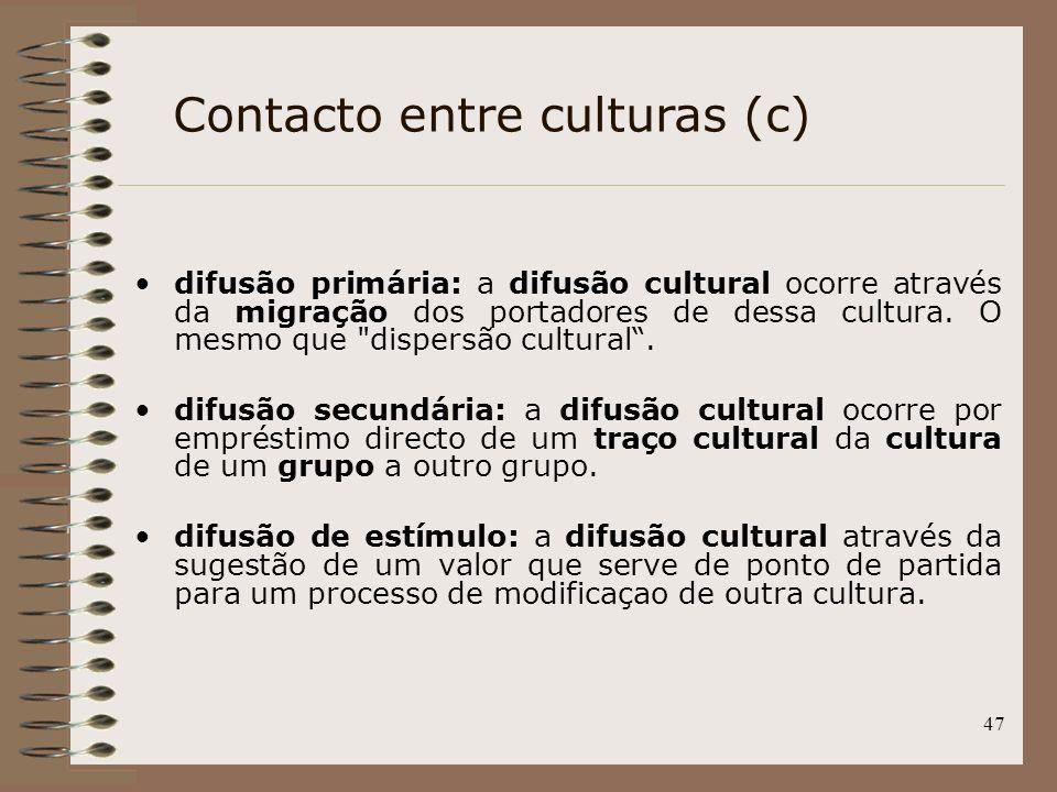 47 difusão primária: a difusão cultural ocorre através da migração dos portadores de dessa cultura. O mesmo que