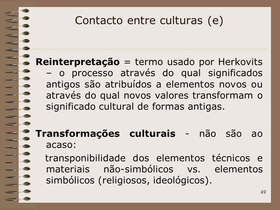 49 Reinterpretação = termo usado por Herkovits – o processo através do qual significados antigos são atribuídos a elementos novos ou através do qual n