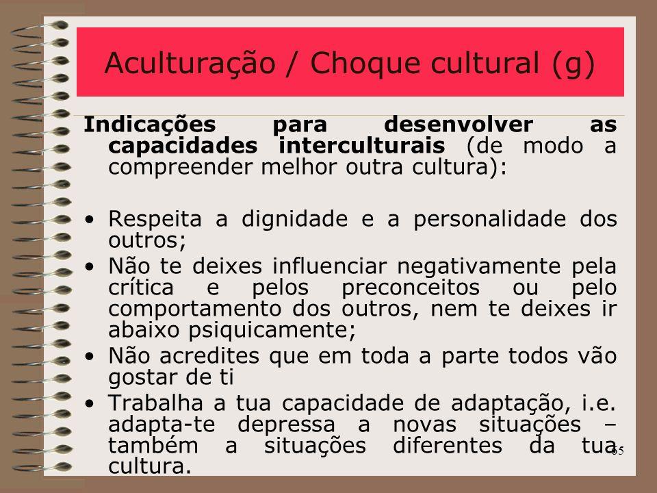 65 Indicações para desenvolver as capacidades interculturais (de modo a compreender melhor outra cultura): Respeita a dignidade e a personalidade dos