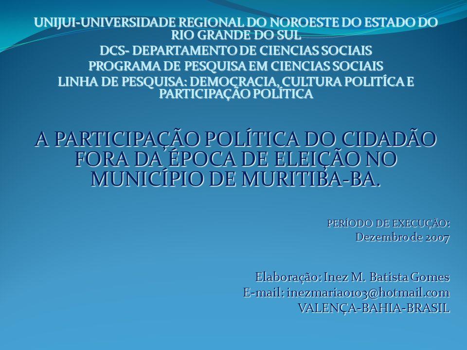 1 - DELIMITAÇÃO DO TEMA 1 - DELIMITAÇÃO DO TEMA Este trabalho trata da participação política do cidadão fora da época de eleição no município de MuritibaB-A.