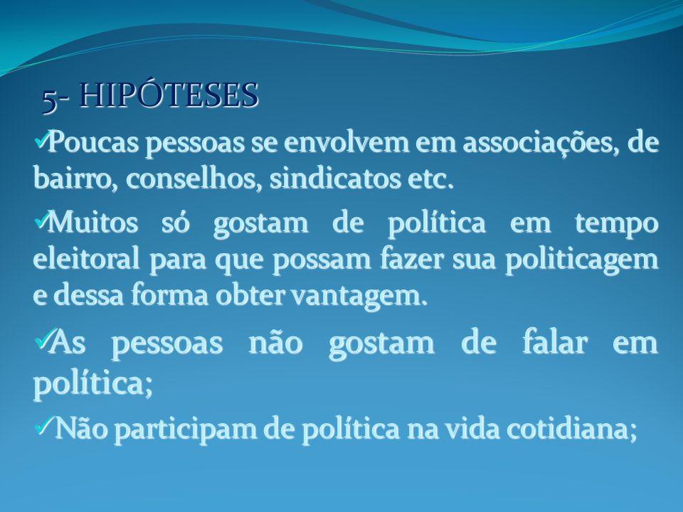 PARTICIPAÇÃO POLÍTICA Teixeira fala que o processo de conscientização que conduz a uma participação ativa passa também pela construção e recriação de uma cultura política que permita uma avaliação não apenas a partir do bom senso (TEIXEIRA, 1990).