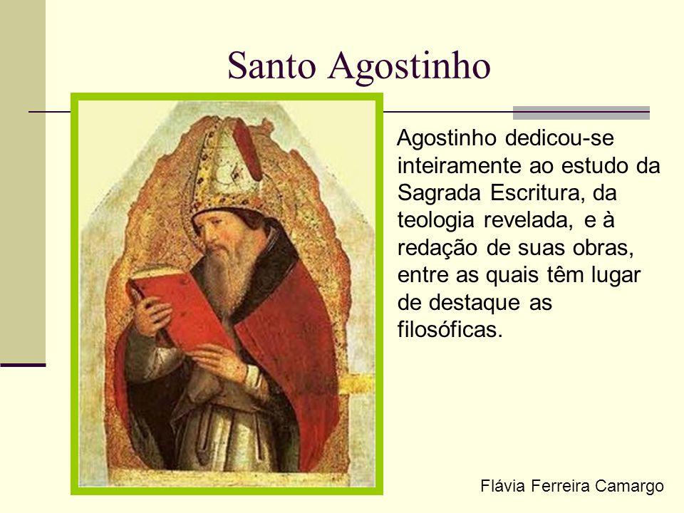 Santo Agostinho Agostinho dedicou-se inteiramente ao estudo da Sagrada Escritura, da teologia revelada, e à redação de suas obras, entre as quais têm