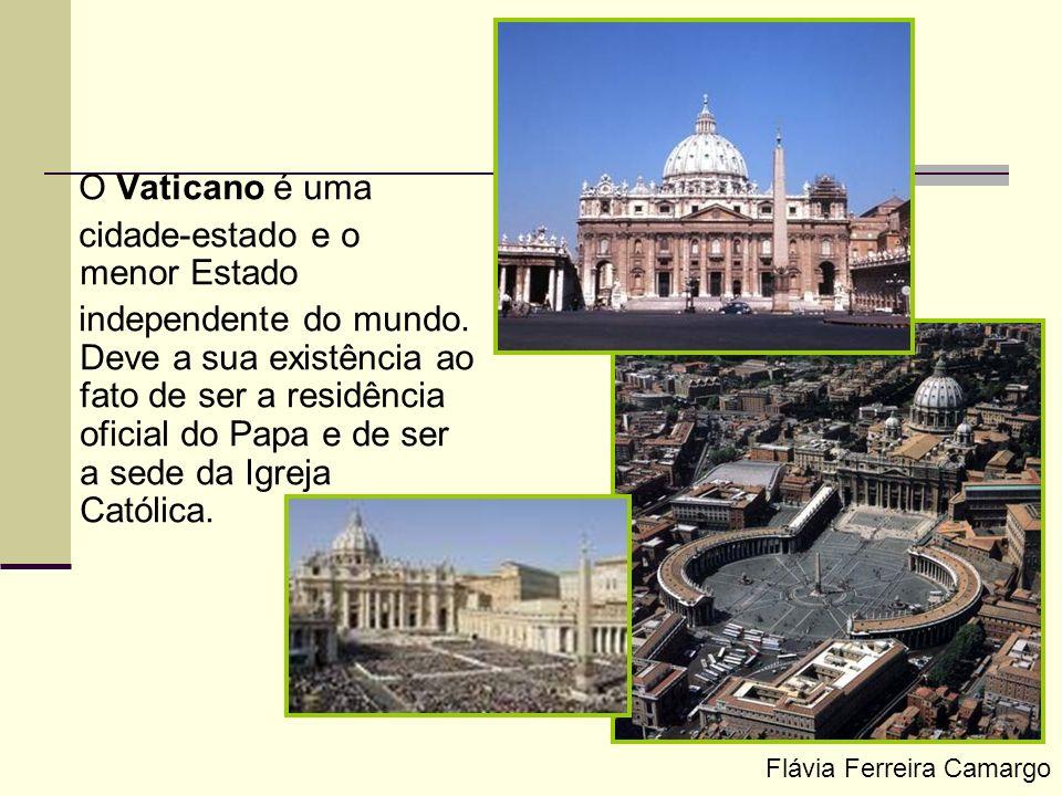 O Vaticano é uma cidade-estado e o menor Estado independente do mundo. Deve a sua existência ao fato de ser a residência oficial do Papa e de ser a se