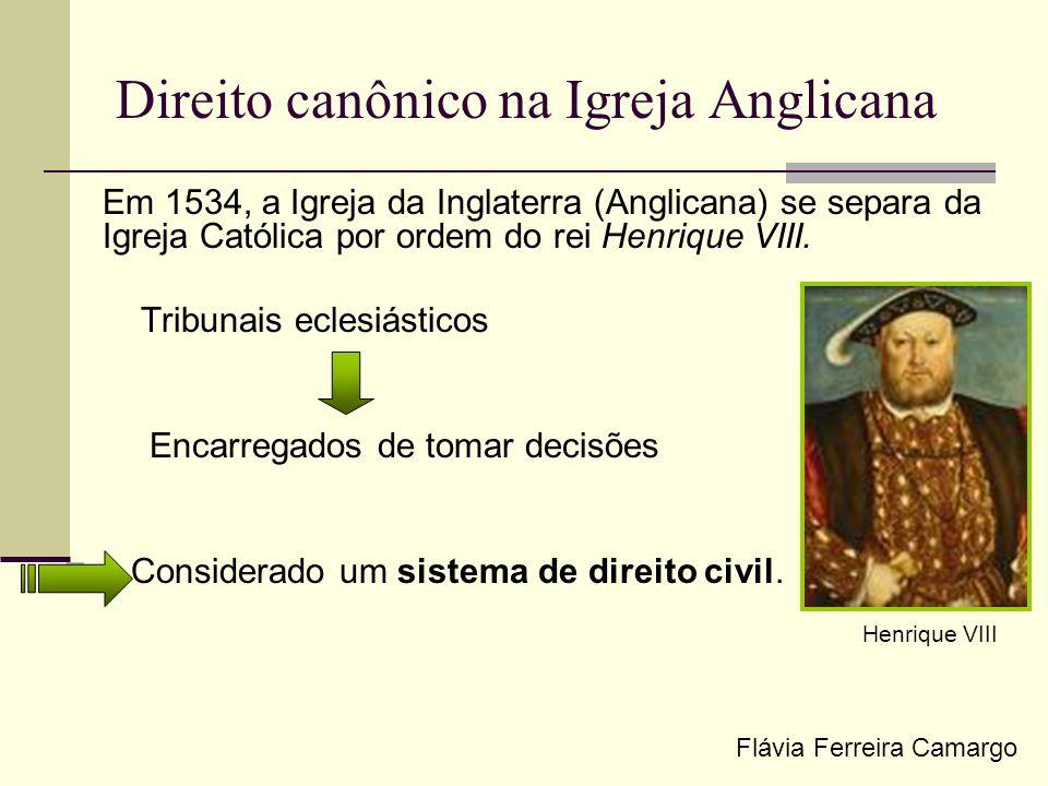 Direito canônico na Igreja Anglicana Em 1534, a Igreja da Inglaterra (Anglicana) se separa da Igreja Católica por ordem do rei Henrique VIII. Tribunai