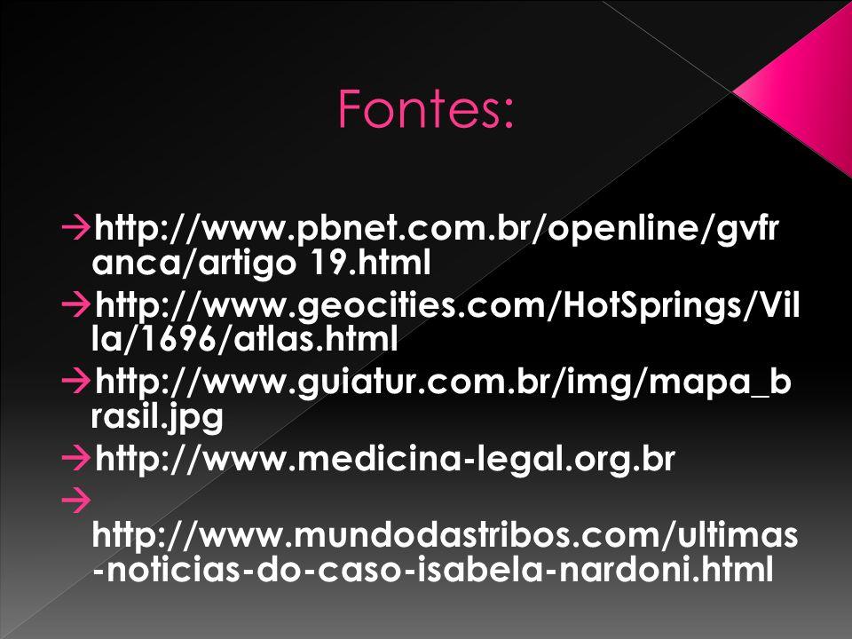 Fontes: http://www.pbnet.com.br/openline/gvfr anca/artigo 19.html http://www.geocities.com/HotSprings/Vil la/1696/atlas.html http://www.guiatur.com.br