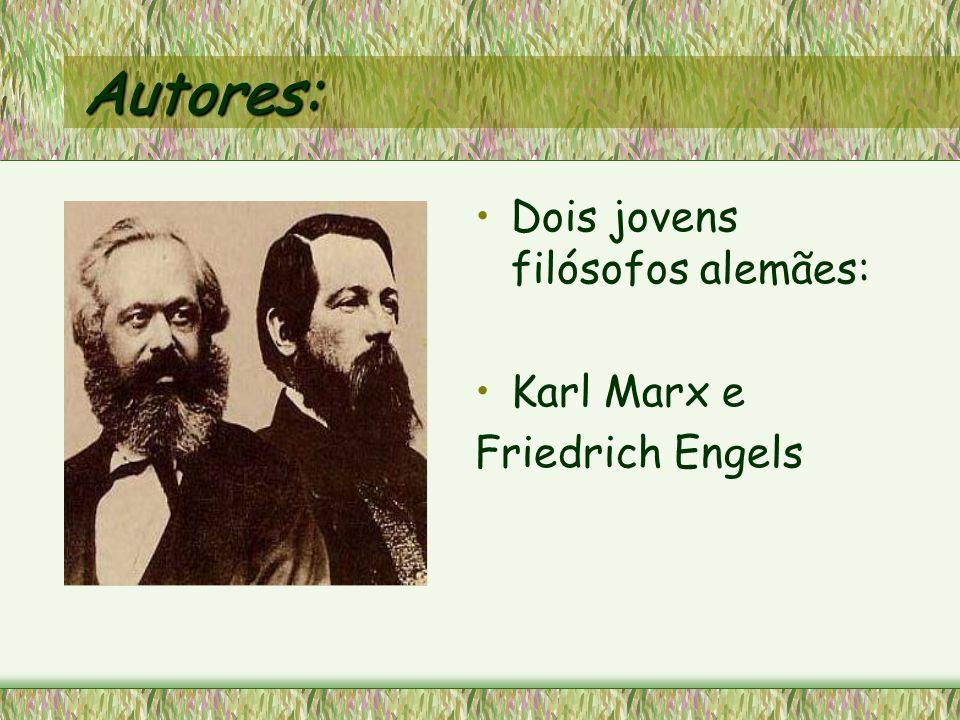 Autores: Dois jovens filósofos alemães: Karl Marx e Friedrich Engels