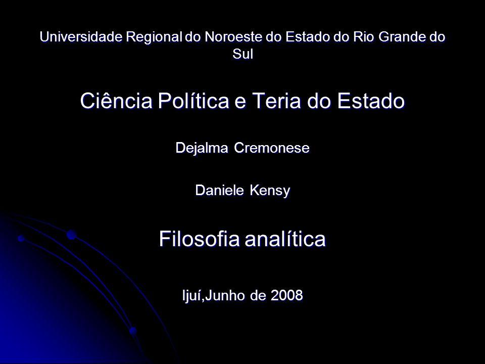 Universidade Regional do Noroeste do Estado do Rio Grande do Sul Ciência Política e Teria do Estado Dejalma Cremonese Daniele Kensy Filosofia analític