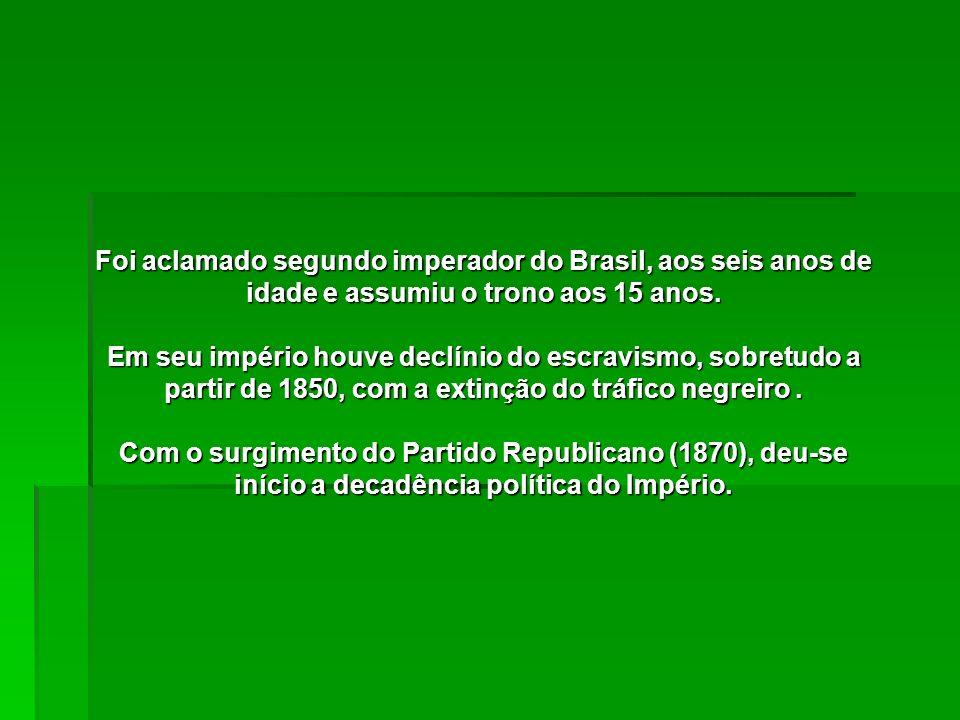 Foi aclamado segundo imperador do Brasil, aos seis anos de idade e assumiu o trono aos 15 anos. Em seu império houve declínio do escravismo, sobretudo