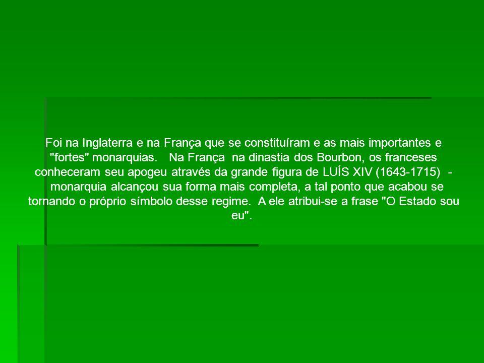 Foi na Inglaterra e na França que se constituíram e as mais importantes e