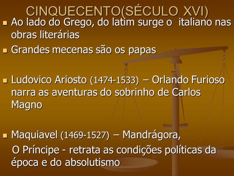 CINQUECENTO(SÉCULO XVI) Ao lado do Grego, do latim surge o italiano nas obras literárias Ao lado do Grego, do latim surge o italiano nas obras literár