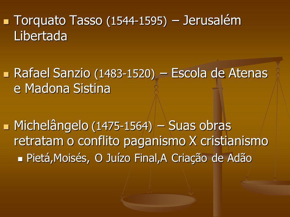 Torquato Tasso (1544-1595) – Jerusalém Libertada Torquato Tasso (1544-1595) – Jerusalém Libertada Rafael Sanzio (1483-1520) – Escola de Atenas e Madon