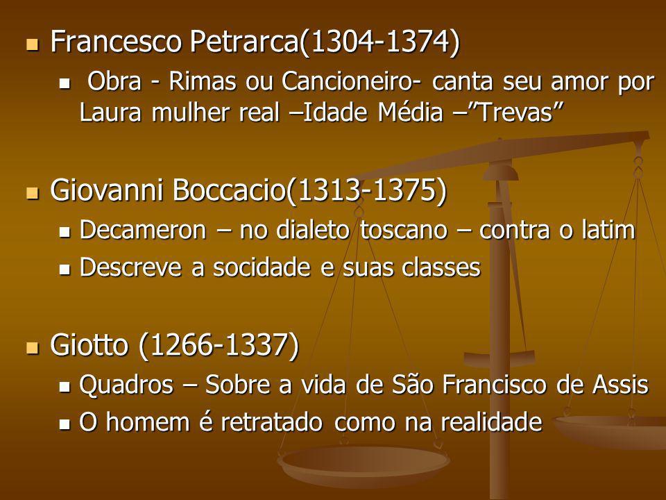 Francesco Petrarca(1304-1374) Francesco Petrarca(1304-1374) Obra - Rimas ou Cancioneiro- canta seu amor por Laura mulher real –Idade Média –Trevas Obr
