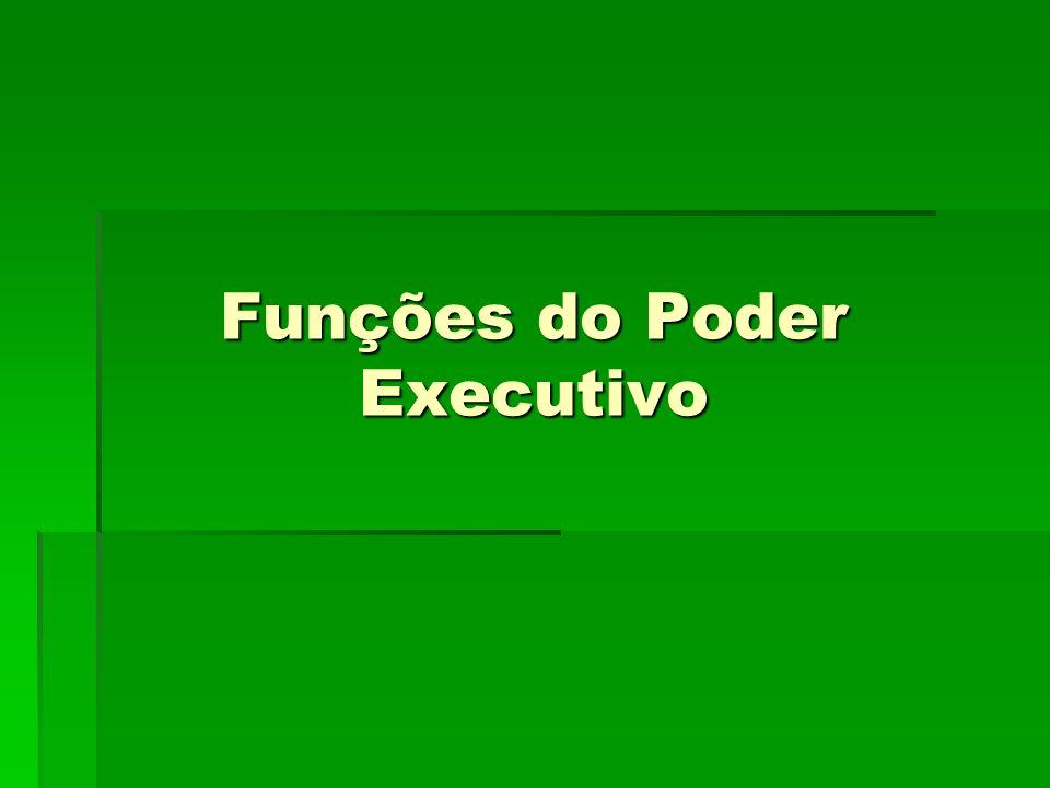 Funções do Poder Executivo