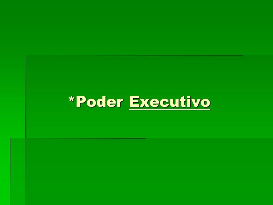 *Poder Executivo