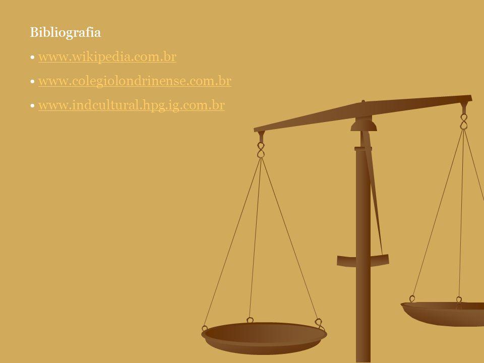 Bibliografia www.wikipedia.com.br www.colegiolondrinense.com.br www.indcultural.hpg.ig.com.br