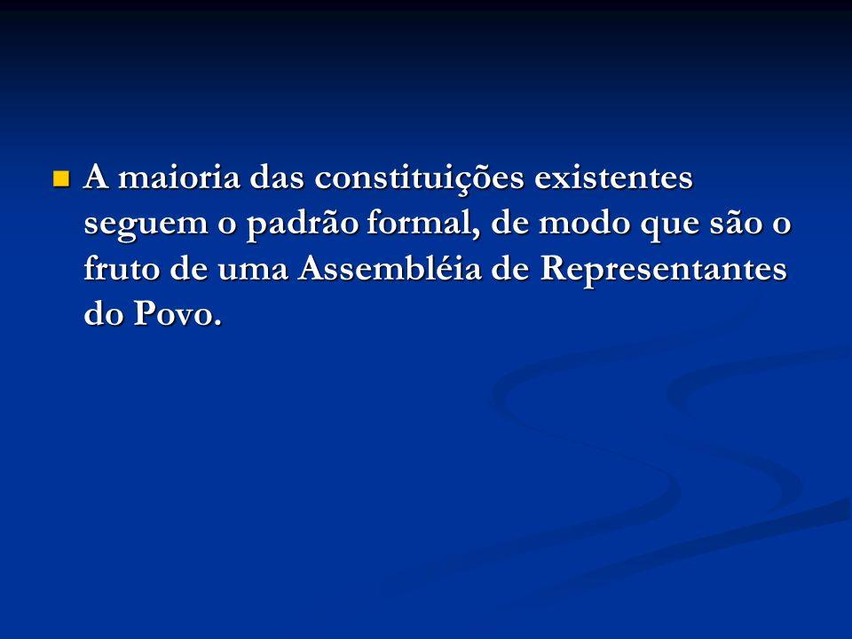 A maioria das constituições existentes seguem o padrão formal, de modo que são o fruto de uma Assembléia de Representantes do Povo. A maioria das cons