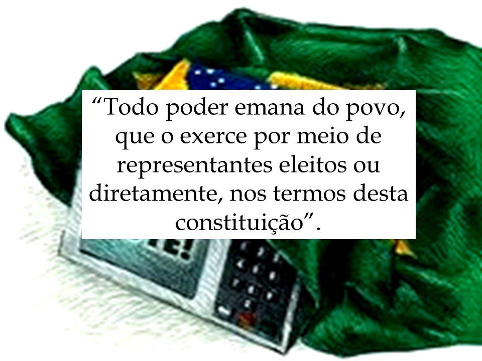 Todo poder emana do povo, que o exerce por meio de representantes eleitos ou diretamente, nos termos desta constituição.