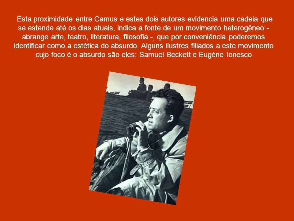 Esta proximidade entre Camus e estes dois autores evidencia uma cadeia que se estende até os dias atuais, indica a fonte de um movimento heterogêneo -
