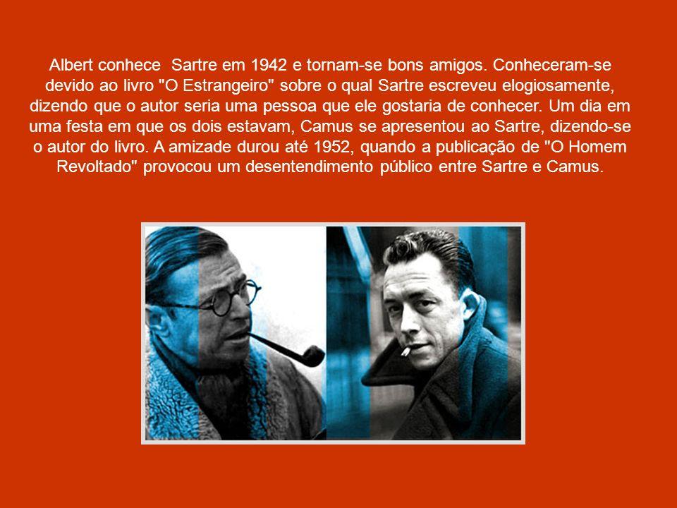 Albert conhece Sartre em 1942 e tornam-se bons amigos. Conheceram-se devido ao livro