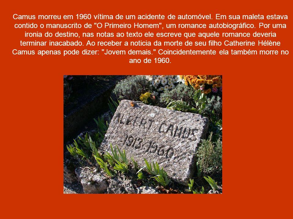 Camus morreu em 1960 vítima de um acidente de automóvel. Em sua maleta estava contido o manuscrito de