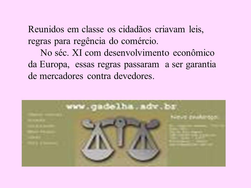 Reunidos em classe os cidadãos criavam leis, regras para regência do comércio. No séc. XI com desenvolvimento econômico da Europa, essas regras passar