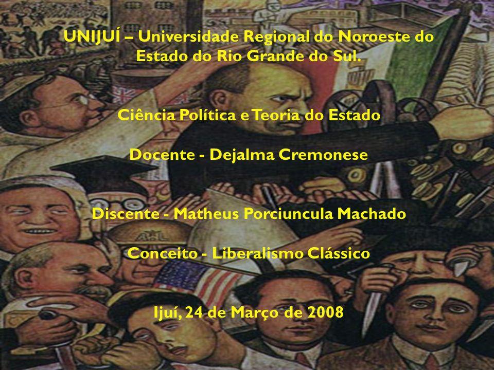 UNIJUÍ – Universidade Regional do Noroeste do Estado do Rio Grande do Sul. Ciência Política e Teoria do Estado Docente - Dejalma Cremonese Discente -