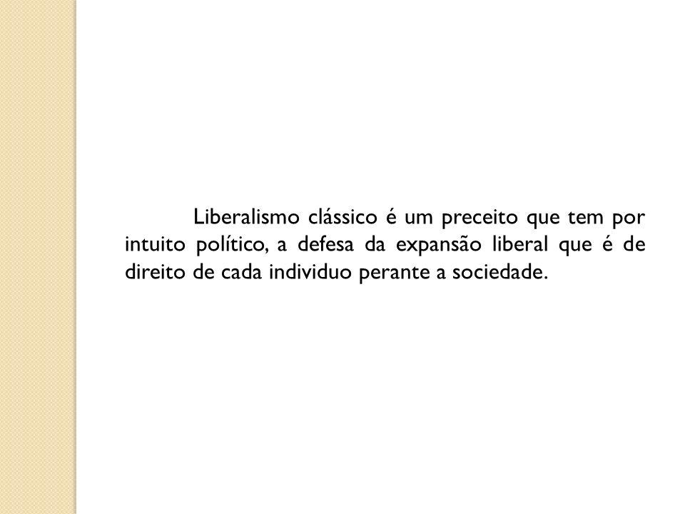 Liberalismo clássico é um preceito que tem por intuito político, a defesa da expansão liberal que é de direito de cada individuo perante a sociedade.