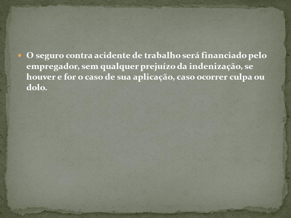 Desta forma, a obrigação de contribuir para o custeio da seguridade social em relação ao acidente de trabalho é somente da empresa.