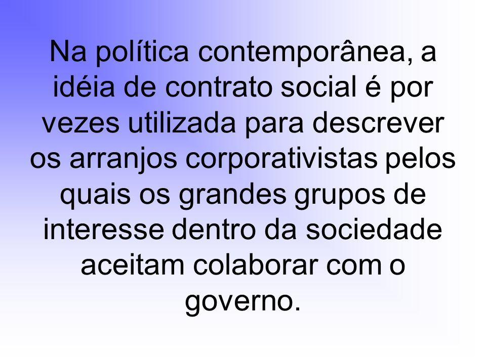 Na política contemporânea, a idéia de contrato social é por vezes utilizada para descrever os arranjos corporativistas pelos quais os grandes grupos d