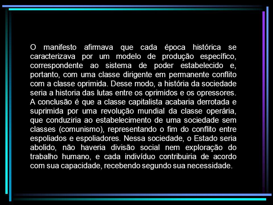 O manifesto afirmava que cada época histórica se caracterizava por um modelo de produção específico, correspondente ao sistema de poder estabelecido e