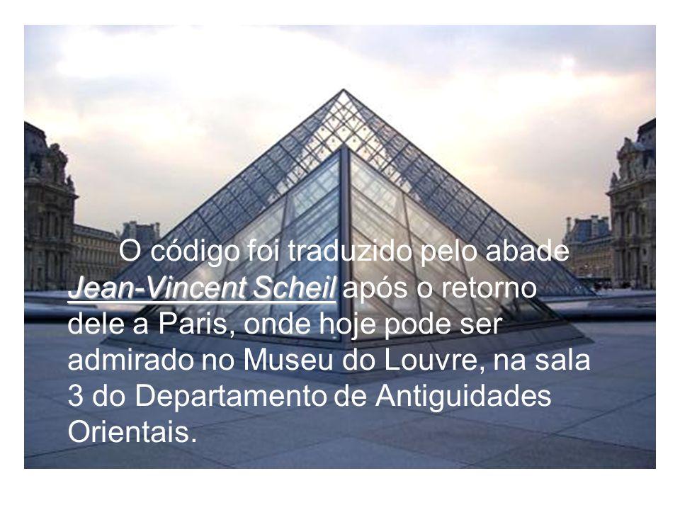 Jean-Vincent Scheil O código foi traduzido pelo abade Jean-Vincent Scheil após o retorno dele a Paris, onde hoje pode ser admirado no Museu do Louvre,