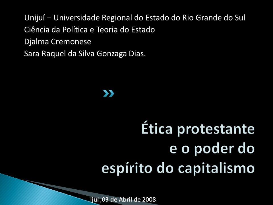 Unijuí – Universidade Regional do Estado do Rio Grande do Sul Ciência da Política e Teoria do Estado Djalma Cremonese Sara Raquel da Silva Gonzaga Dia