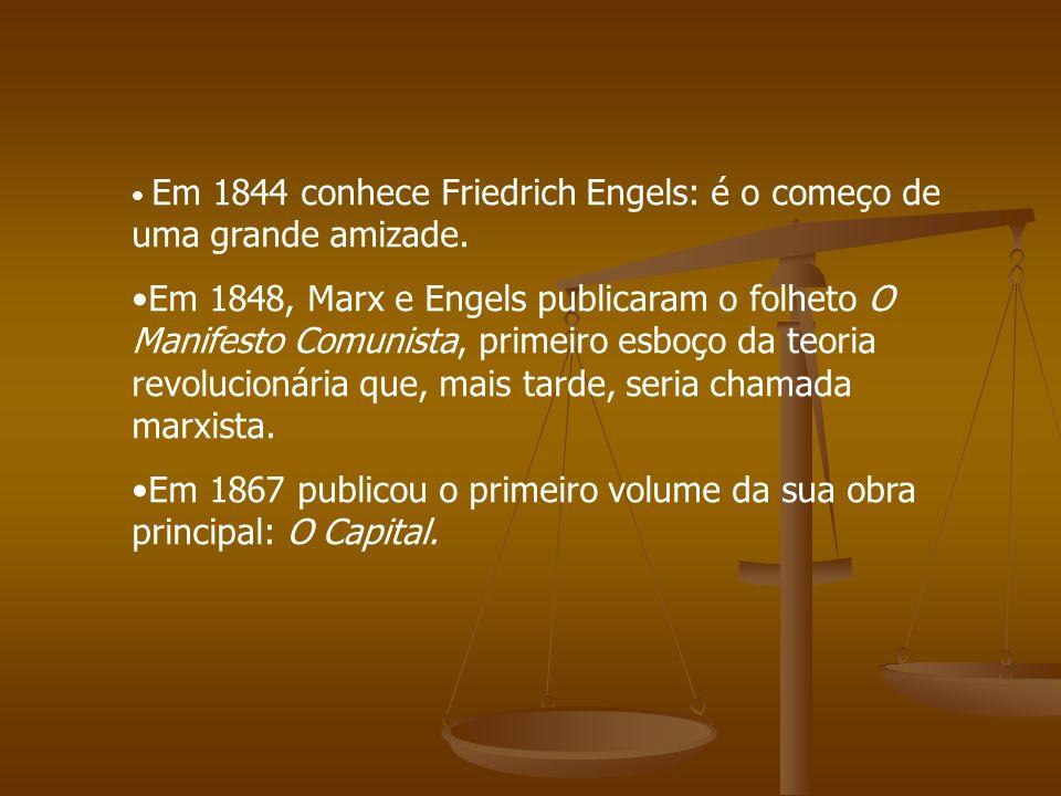 Em 1844 conhece Friedrich Engels: é o começo de uma grande amizade. Em 1848, Marx e Engels publicaram o folheto O Manifesto Comunista, primeiro esboço