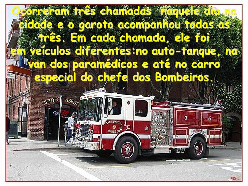 Uma semana depois, o bombeiro- chefe pegou o garoto, vestiu-lhe o uniforme de Bombeiro e o escoltou do leito do hospital até o caminhão de bombeiros.