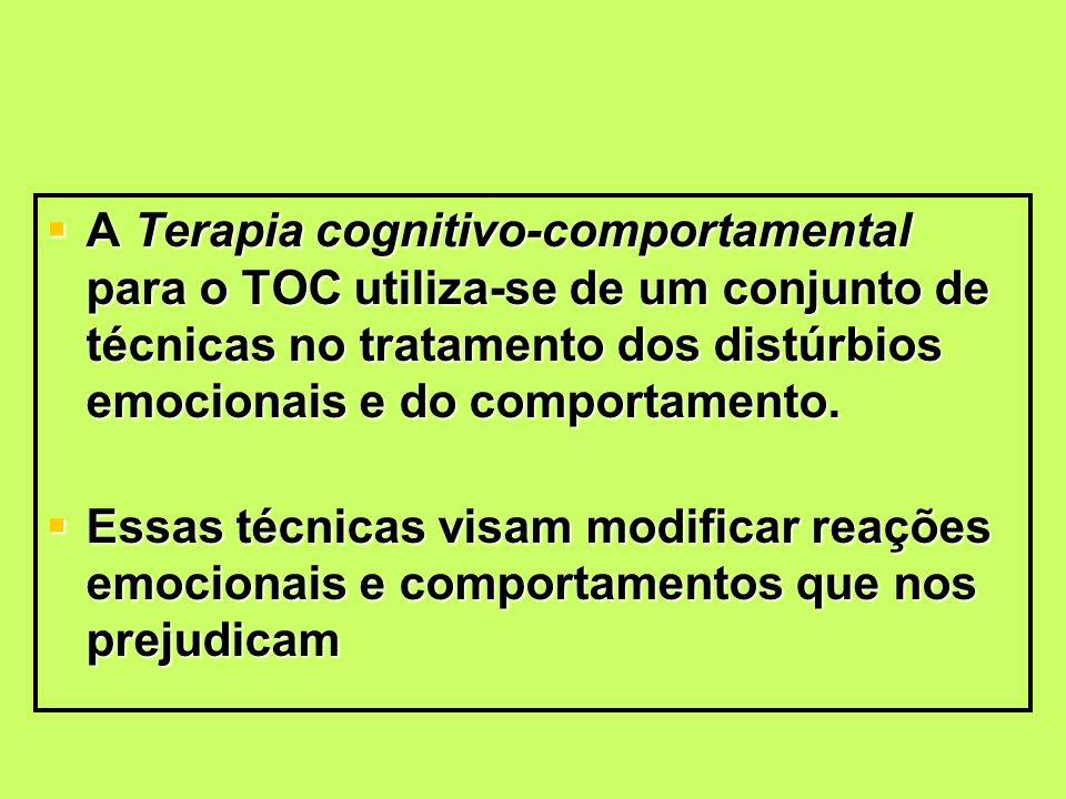 A Terapia cognitivo-comportamental para o TOC utiliza-se de um conjunto de técnicas no tratamento dos distúrbios emocionais e do comportamento. A Tera