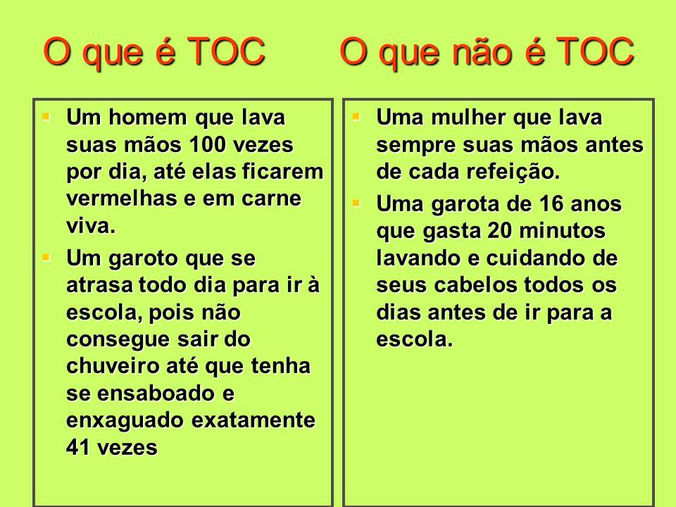 TOC de início precoce versus tardio Aparentemente, existem algumas diferenças interessantes entra o TOC que se inicia precocemente (ainda na infância) e o TOC de início tardio (após os 18 anos).