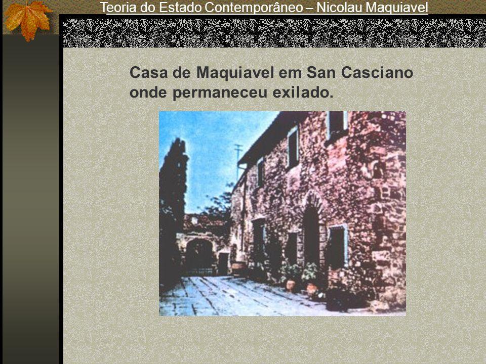 Teoria do Estado Contemporâneo – Nicolau Maquiavel Casa de Maquiavel em San Casciano onde permaneceu exilado.
