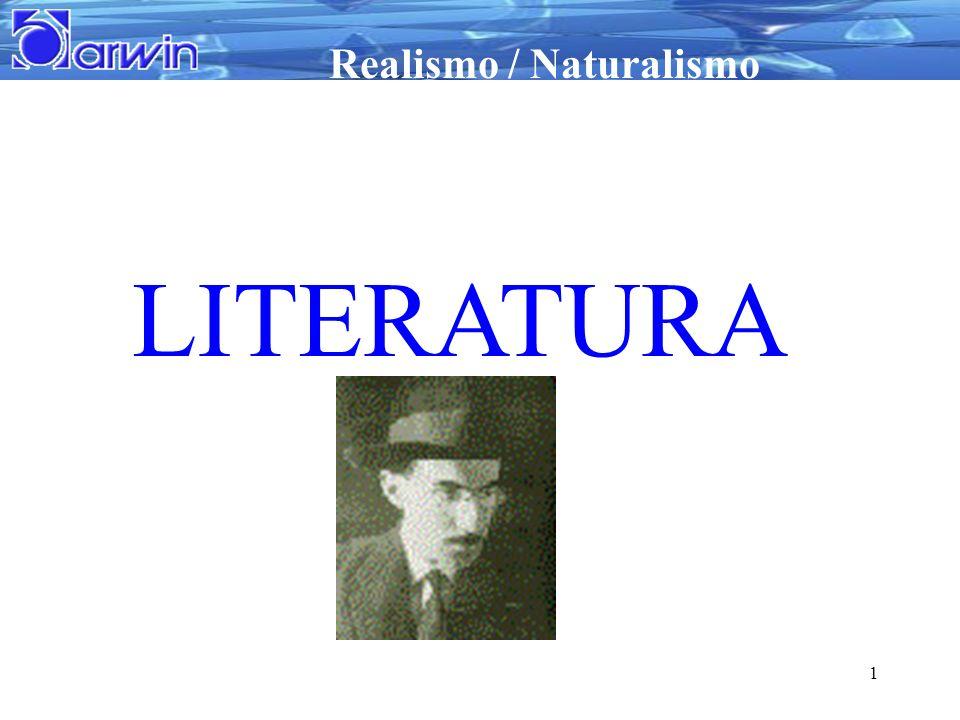 Realismo / Naturalismo 1 LITERATURA