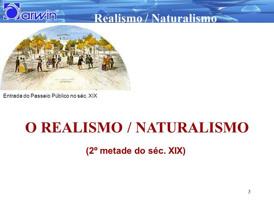 Realismo / Naturalismo 3 Entrada do Passeio Público no séc. XIX O REALISMO / NATURALISMO (2º metade do séc. XIX)