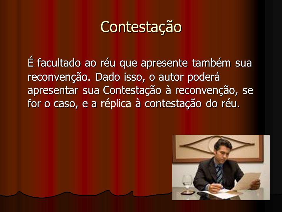 Contestação É facultado ao réu que apresente também sua reconvenção.