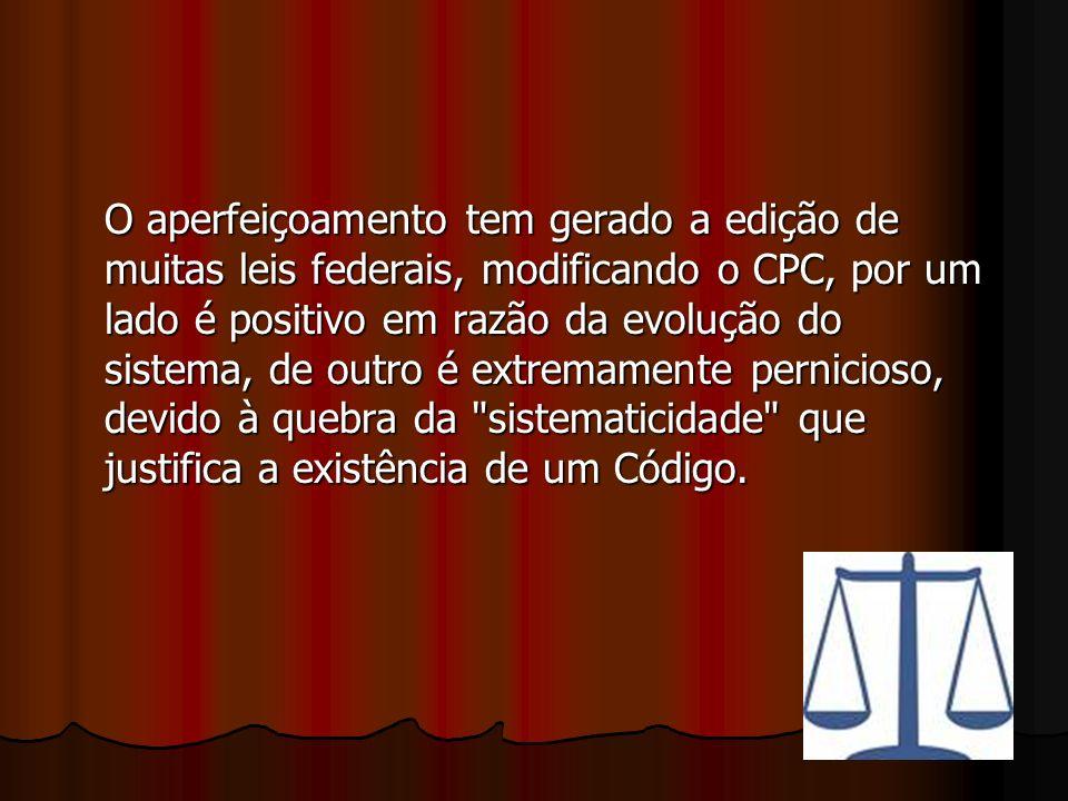Processo Civil caráter instrumental efetividade das leis materiais