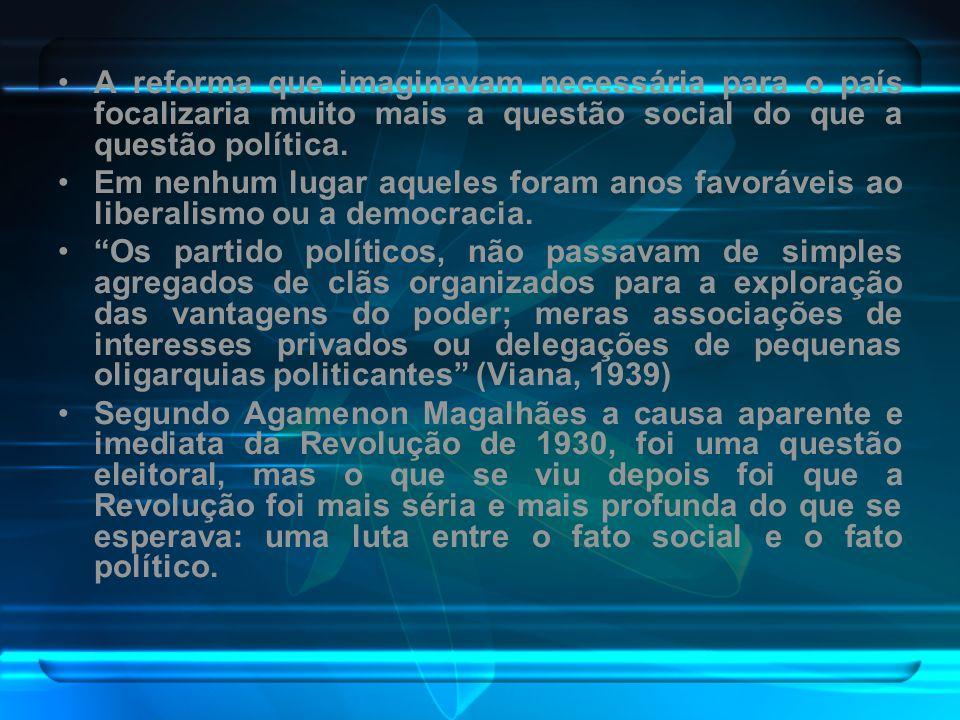 A reforma que imaginavam necessária para o país focalizaria muito mais a questão social do que a questão política. Em nenhum lugar aqueles foram anos