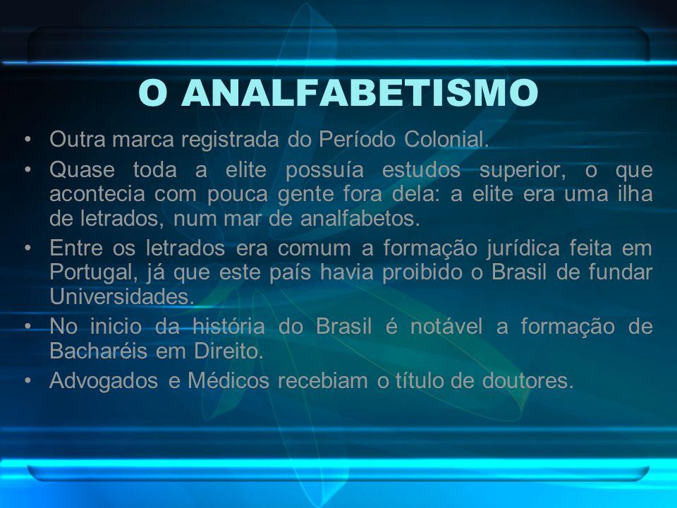 UM ESTADO SEM NAÇÃO No Brasil, o Estado procedeu a formação da nação.