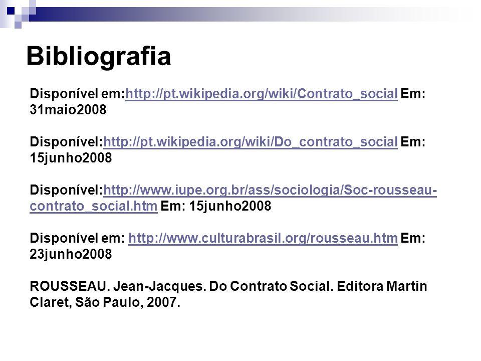 Disponível em:http://pt.wikipedia.org/wiki/Contrato_social Em: 31maio2008 Disponível:http://pt.wikipedia.org/wiki/Do_contrato_social Em: 15junho2008 D