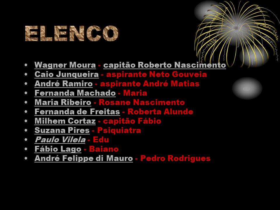 Wagner Moura - capitão Roberto NascimentoWagner Mouracapitão Roberto Nascimento Caio Junqueira - aspirante Neto GouveiaCaio Junqueira André Ramiro - a