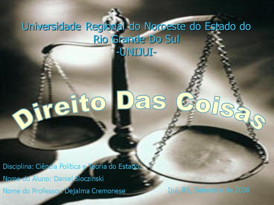 Universidade Regional do Noroeste do Estado do Rio Grande Do Sul -UNIJUI- Disciplina: Ciência Política e Teoria do Estado. Nome do Aluno: Daniel Slocz