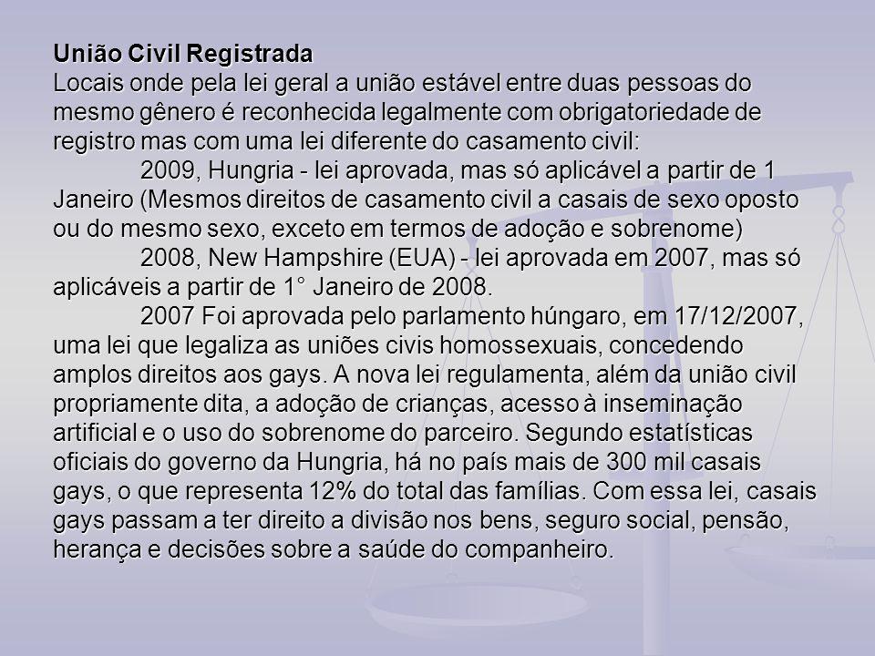 União Civil Registrada Locais onde pela lei geral a união estável entre duas pessoas do mesmo gênero é reconhecida legalmente com obrigatoriedade de r
