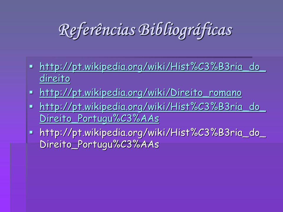 http://pt.wikipedia.org/wiki/Hist%C3%B3ria_do_ direito http://pt.wikipedia.org/wiki/Hist%C3%B3ria_do_ direito http://pt.wikipedia.org/wiki/Hist%C3%B3r