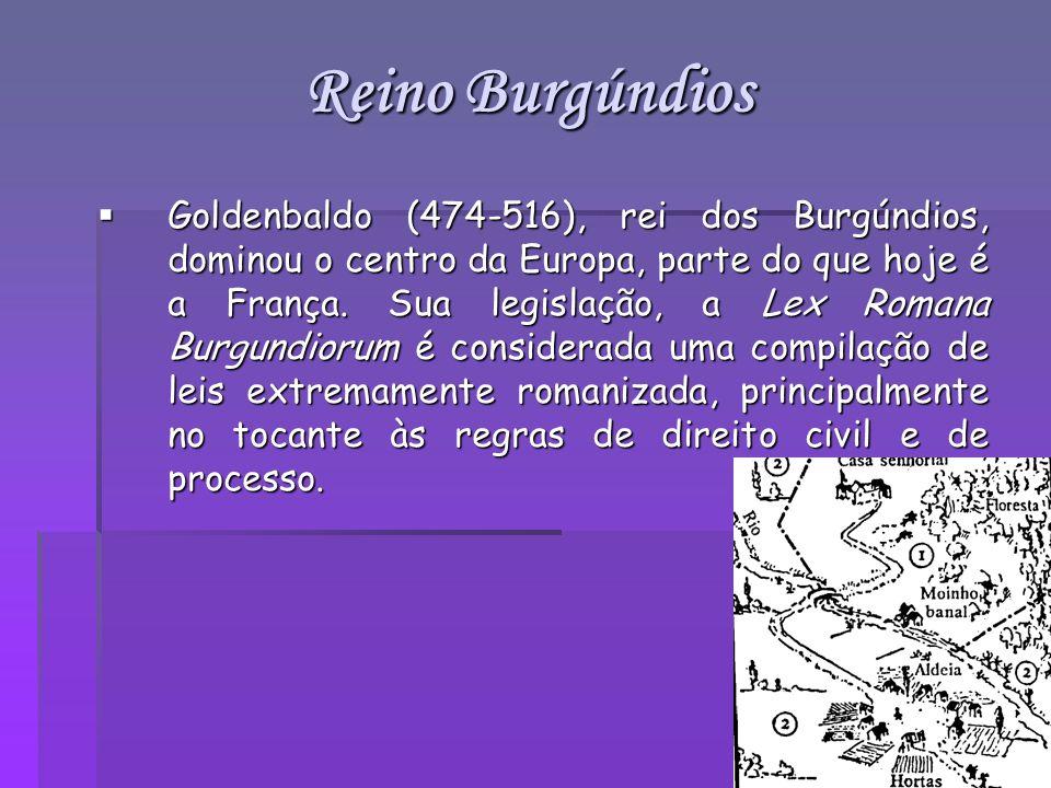 Goldenbaldo (474-516), rei dos Burgúndios, dominou o centro da Europa, parte do que hoje é a França. Sua legislação, a Lex Romana Burgundiorum é consi